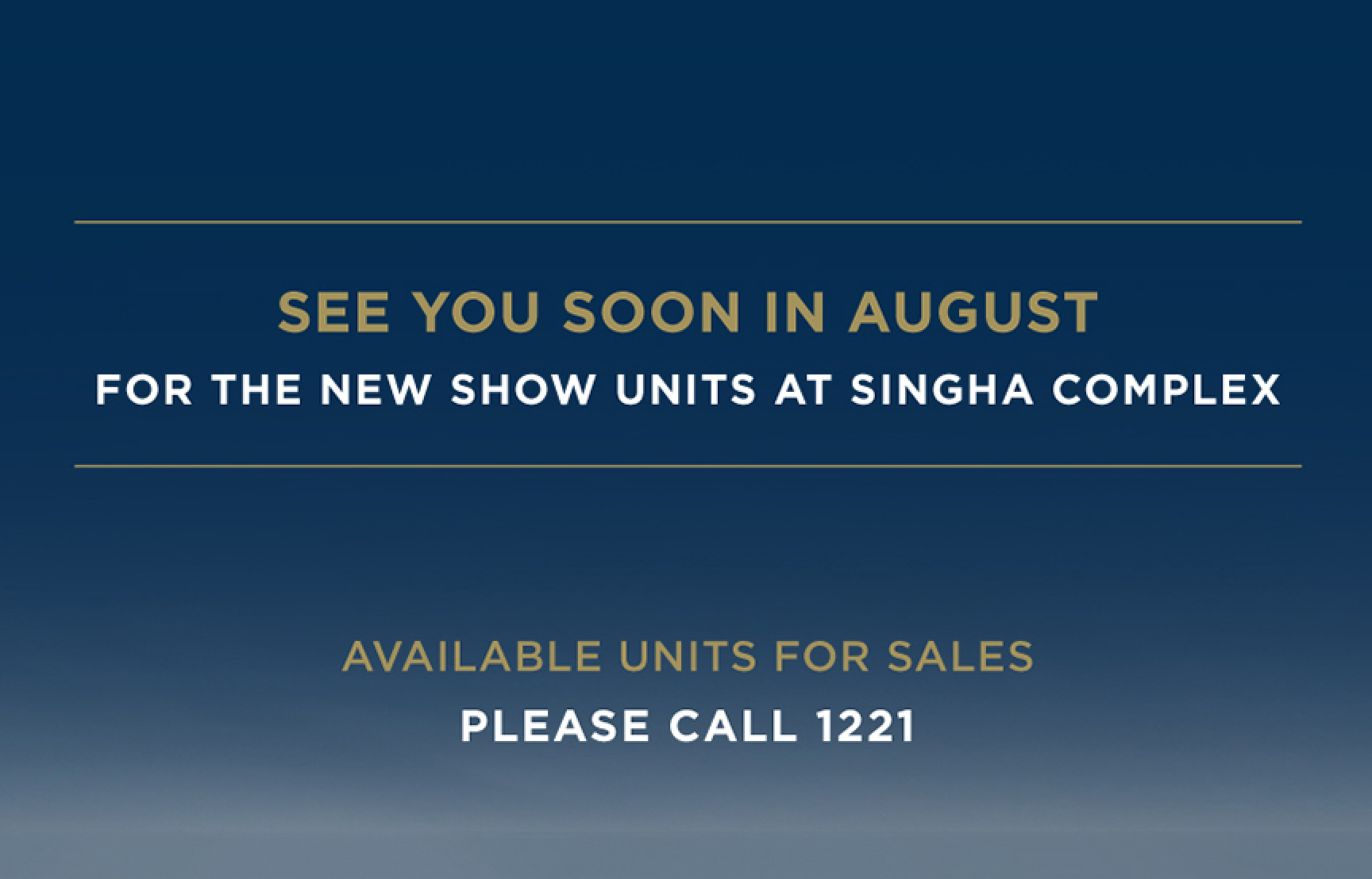 SEE YOU SOON IN AUGUST 2019 AT SINGHA COMPLEX